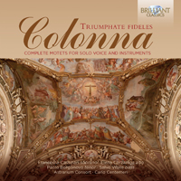 Colonna: Triumphate Fideles Complete motets for solo voice and instruments