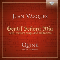 Vasquez: Gentil Señora Mia, 16th Century Songs and Villancicos