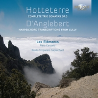 Hotteterre: Complete Trio Sonatas, Op. 3 - D'Anglebert: Harpsichord Transcriptions from Lully