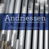 Andriessen: The Four Chorals and other Organ Music