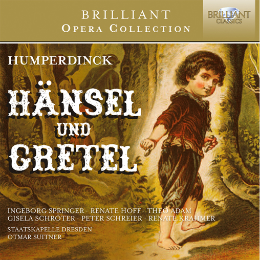 Brilliant Opera Collection: Humperdinck: Hänsel und Gretel