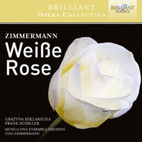 Brilliant Opera Collection: Zimmermann,Weisse Rose