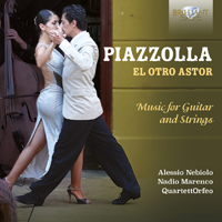 Piazzolla: El Otro Astor, Music for Guitar and Strings