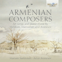 Armenian Composers: Art Songs and Piano Music by Melikian, Mansurian and Avenesov