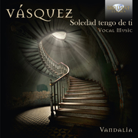 Vásquez: Vocal Music