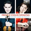Debussy, Ravel, Franck: French Violin Sonatas