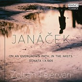 Janácek: On an Overgrown Path, in the Mists, Sonata 1.X1905
