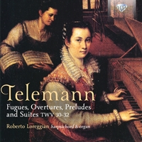 Telemann: Fugues, Overtures, Preludes and Suites, TWV31-32