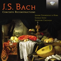 J.S. Bach: Concerto Reconstructions