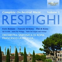 Respighi: Orchestral Works Vol. 1