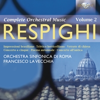 Respighi: Orchestral Works Vol. 2