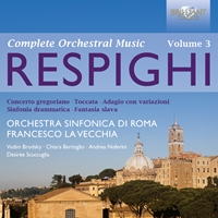 Respighi: Complete Orchestral Music Vol. 3