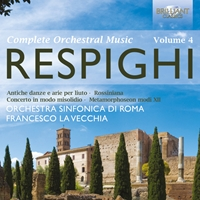 Respighi: Complete Orchestral Music, Vol. 4