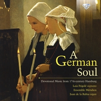 A German Soul, Devotional Music From 17th-Century Hamburg