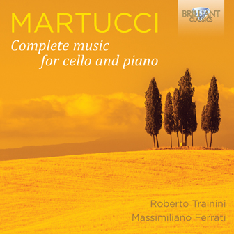 Martucci: Complete Music for Cello and Piano