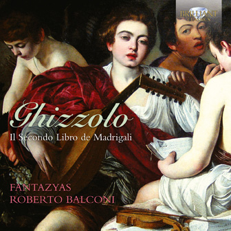 Ghizzolo: Second Book of Madrigals