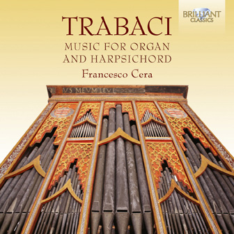 Trabaci: Harpsichord and Organ Music