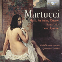 Martucci: Music for String Quartet, Piano Trios, Piano Quintet
