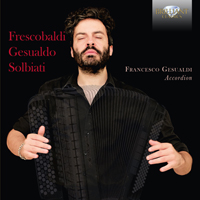Frescobaldi, Gesualdo, Solbiati Music for Accordion