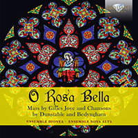 O Rosa Bella: Mass by Gilles Joye and chansons by Dunstable and Bedyngham