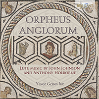 Orpheus Anglorum: Lute Music by John Johnson and Anthony Holborne