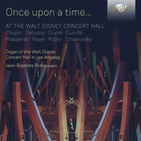 Once Upon a Time... At the Walt Disney Concert Hall